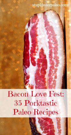 Bacon Love Fest: 35 Porktastic Paleo Recipes