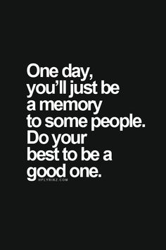 good memories quotes, remember this, life, hands, people quote, do your best, inspir, thought, baby girls
