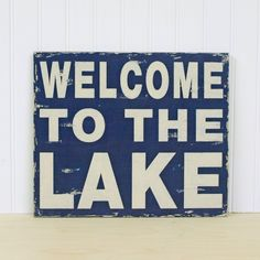 Welcome To The Lake Vintage Style Wood Sign For Your Lake House. Navy Blue and Sand.