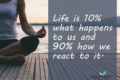 Life is 10% what hap