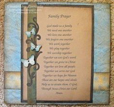 "Family Prayer ~ ""God made us a family. We need one another, we love one another, we forgive one another. We work together, we play together, we worship together. Together we use God's word, together we grow in Christ. Together we love all people, together we serve our God, together we hope for Heaven. These are our hopes and ideals. Help us to attain them, O God, through Jesus Christ our Lord. Amen."" <3 This touching family prayer would make a great opening dedication to your heritage album."