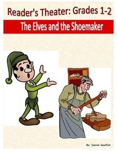 A 5 page, 5 part reader's theatre script for the fairy tale the Elves and the Shoemaker. The script is written with primary students in mind and contains parts for Emergent to Transitional readers.