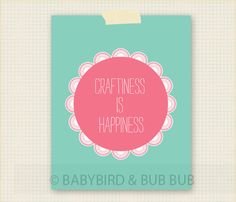 Craftiness is Happiness Art Print   Wall by BabyBirdandBubBub, $15.00
