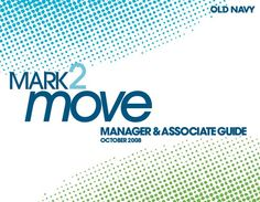 Mark2Move Training Guide: A redevelopment of our Markdown process at Old Navy with development of new process, Clearance By Size. I also personally owned graphic design.