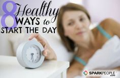 8 Healthy Ways to Start the Day. Awesome tips to become a morning person!| via @SparkPeople #health #wellness