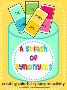 """Free Synonyms Activity. A colorful activity that lets students explore the use of synonyms to help """"paint"""" a better picture when writing.     Includes templates for students to create their own paint can full of colorful synonyms and create sentences using them."""