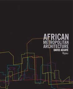 African Metropolitan Architecture By David Adjaye - FUNK GUMBO RADIO: http://www.live365.com/stations/sirhobson and https://www.funkgumbo.com