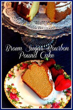 Sweet Tea and Cornbread: Brown Sugar Bourbon Pound Cake!