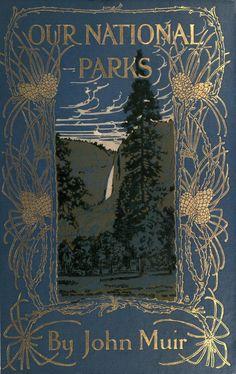 "John Muir 1909 ""Our National Parks""  NY: Houghton Mifflin"