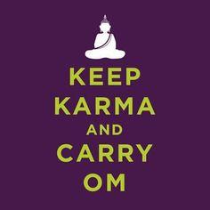 karma, life, carri om, inspir, mind, yoga, quot, keep calm signs, namast