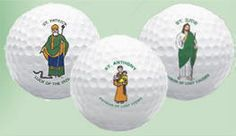 THE GOLF BALLS CATHOLIC'S HAVE BEEN PRAYING FOR!  Miracle Worker Golf Balls  Our exclusive set includes: Saint Patrick (Patron of Good Luck), Saint Anthony (Patron of Lost Items), and Saint Jude (Patron of Lost Causes). This trio is sure to lower any handicap! Makes a great gift! Gift Set of 3 Balls  (Item #14876) $10.95
