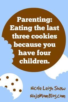 Parenting is hard. Cookies are tasty. #parenting #humor