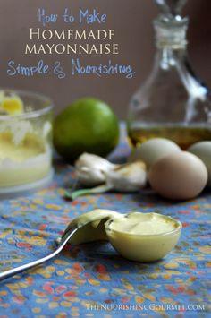 How to Make Homemade Mayonnaise Simple & Nourishing