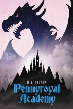 J FIC LAR. A girl from the forest enlists at Pennyroyal Academy, where princesses and knights are trained to battle the two great menaces of the day: witches and dragons.