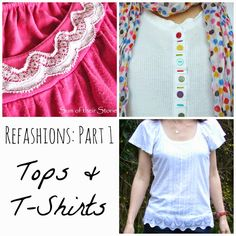 Refashions Part 1: T-shirts and Tops