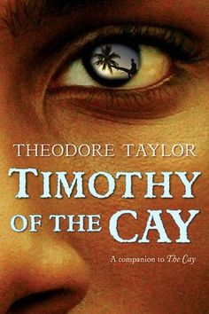Timothy of the Cay by Theodore Taylor    YARP Nominee 1995-1996- sequel/ prequel