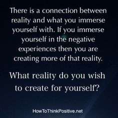 Reality and You The connection between reality and you is in how you perceive it and what you associate with. #reality #quotes #inspiration #motivation #thoughts #loa