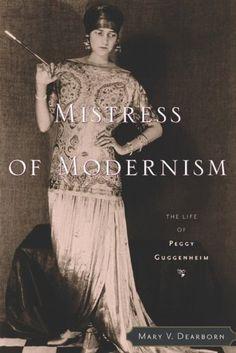 Amazon.com: Mistress of Modernism: The Life of Peggy Guggenheim eBook: Mary V. Dearborn: Books
