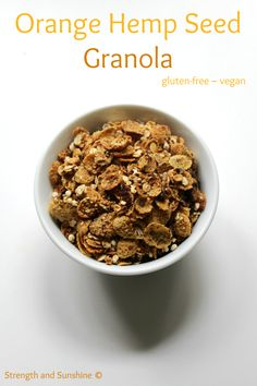 Orange Hemp Seed Granola | Strength and Sunshine #glutenfree #vegan @RebeccaGF666