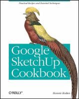 Google Sketchup Cookbook: Practical Recipes and Essential Technique by Bonnie Roskes. You'll get numerous step-by-step tutorials for solving common (and not so common) design problems, with detailed color graphics to guide your way, and discussions that explain additional ways to complete a task.