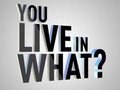 You Live in What?  Interesting HGTV Show!