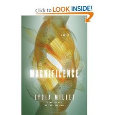 Magnificence: A Novel: Lydia Millet: book 3
