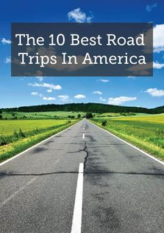 Put these road trips on your bucket list! The 10 best road trips in America.