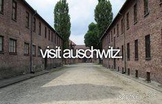 the bucket list, bucketlist, dream, die, visit auschwitz