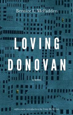 REISSUE of Loving Donovan by Bernice L. McFadden,http://www.amazon.com/dp/1617753181/ref=cm_sw_r_pi_dp_AIPstb1QRX4BRBHR