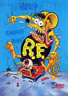 Rat Fink Ed Big Daddy Roth - The House is Yours