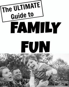 The Ultimate Guide to Family Fun! Awesome resources plus a HUGE GIVEAWAY worth over $700! Join us! #giveaway