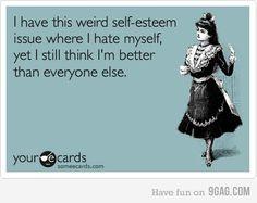 Self esteem.  Hmmm....