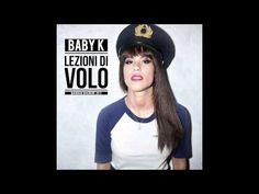 """BABY K """"LEZIONI DI VOLO"""""""