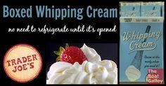 Keep some on hand whip cream, box whip