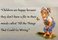 Children are happy because...