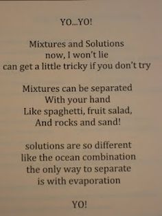 Awesome way to help students remember the difference- Or- Have them write their own!    solutions vs mixtures poem