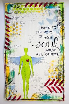 Listen to the voice of your soul above all others. ♥