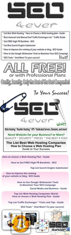 SEO4ever - TOP LIST: Web Hosting Companies * Traffic Exchanges * High PR Backlinks * SEO Tools * SEO Guide * Search Engines Submission * Tips and Tricks - Guide * Social Media - Guide * and more! ALL FREE OR WITH PROFESSIONAL PLANS. * #Traffic Exchange #AutosurfExchange #Traffic #news #webmaster #seo #marketing #SocialMedia #WebHosting #backlinks #SEO4ever #SEOtools #network #internet * Only the best of the best. Quality and Security: SEO4ever. CLICK HERE: http://toplistseo4ever.com * Visit!