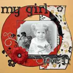 Black & white photos with red/black accents = = My Girl - Scrapbook.com Large circles.