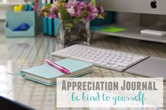 simply organized: Appreciation & Success Journal...Be Kind To Yourself