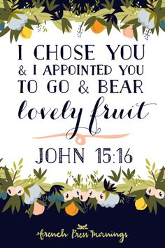 Encouraging Wednesdays … John 15:16