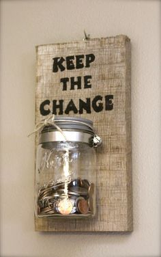 "Reclaimed Barnwood - Keep The Change Laundry Coin Keeper - Laundry Room Sign - 11' x 5.5"" $25.00 USD  (Could be used as a Candle Holder!)"