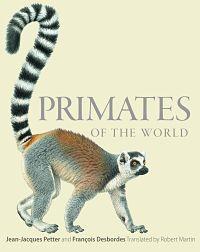 Review: Primates of The World, Jean-Jacques Petter and Francois Desbordes books, illustr guid, anim, 9780691156958, francoi desbord, environment book, jeanjacqu petter, françoi desbord, primat
