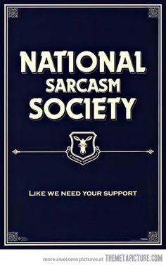 Sarcasm Society…