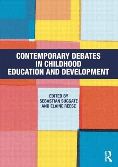 Contemporary Debates in Childhood Education and Development by Sebastian Suggate purchased on demand.