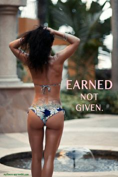 Earned. Not given. #Inspiration. #Workout #Weight_loss #Fitness