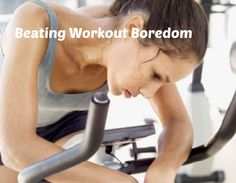 3 Fun Ways to Workout When You are Bored with Your Routine