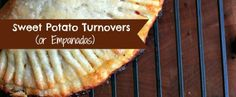 Sweet Potato Empanandas - Wondering what to do with your #thanksgiving leftovers ?  #turnovers