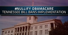 Tennessee Bill Would Virtually Nullify Obamacare in the Volunteer State
