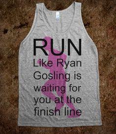 Run for Ryan Gosling